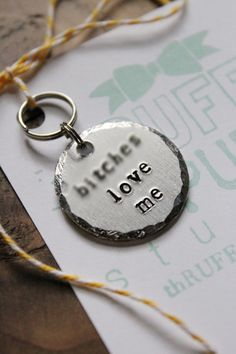 Btches Love Me Pet ID Tag Dog Tag Hand Stamped Pet by thRUFFtyPup