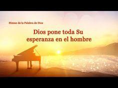 La mejor canción cristiana del mundo | Dios pone toda Su esperanza en el hombre - YouTube