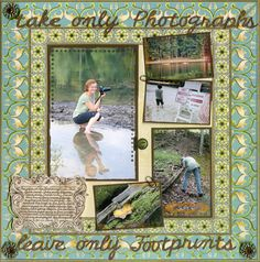 Take Only Photographs, Leave Only Footprints Page...I love this layout and the saying.