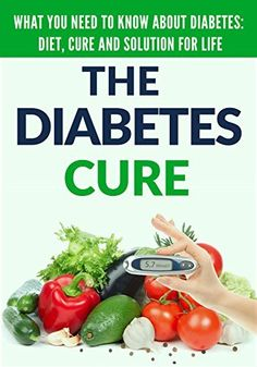 Diabetes Cure: What You Need to Know About Diabetes: Diet, Treatment and Solution for Life by David Brooks, http://www.amazon.com/dp/B00TC0UPOK/ref=cm_sw_r_pi_dp_MUMuvb1FCES8K