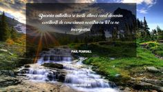 Proverbe Frumoase Albert Camus, Eleanor Roosevelt, Gandhi, Einstein, Waterfall, Outdoor, Outdoors, Outdoor Living, Garden