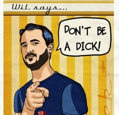 "Wil Wheaton: ""Don't be a dick!"""