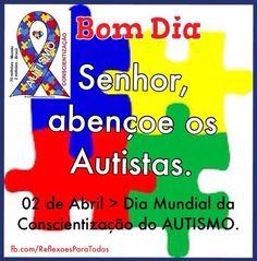 Bom dia !! Abril: Mês de conscientização do #Autismo 02 de abril: Dia Mundial de Conscientização do Autismo Abrace esta campanha.  Coloque uma vestimenta azul no dia 02 de abril.  Acesse o texto sobre o Autismo, clicando na imagem. Compartilhe.