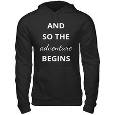 And So The Adventure Begins ❤️😁(Women's Hoodie) Shop Now At www.swaggersweets.com 💎 #style #styles #styleblogger #styleblog #streetstyle #streetwear #streetfashion#fashioninspo #styleinspiration #inspo #trend #trendy #trends #trending #trendalert #photooftheday #styleoftheday #stylegram #menswear #womensfashion #womenstyle #women #menfashion #ootdmen #teeshirt #tshirts #follow #followme #boutique #follow4follow