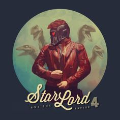 Star Lord & the Raptor 4 - Jurassic Park, Guardians of the Galaxy