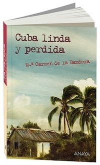 """Ya a la venta """"Cuba linda y perdida"""", una novela histórica de Carmen de la Bandera con ilustraciones de Eduardo Estrada"""