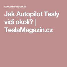 Jak Autopilot Tesly vidí okolí? | TeslaMagazín.cz Tesla Motors