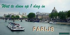 Wat te doen op 1 dag in Parijs - It's Travel O'Clock