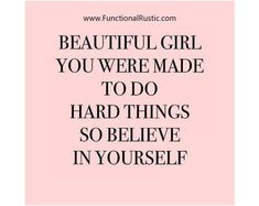 Beautiful girl you were made to do hard things so believe in yourself. www.FunctionalRustic.com #quote #quoteoftheday #motivation #inspiration #diy #functionalrustic #homestead #rustic #pallet #pallets #rustic #handmade #craft #tutorial #michigan #puremichigan #storage #repurpose #recycle #decor #country #duck #muscovy #barn #strongwoman #success #goals #dryden #salvagedwood #livingedge #smallbusiness #smallbusinessowner #puremichigan #yogi #yoga