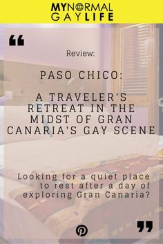 Paso Chico: A Traveler's Retreat In The Midst of Gran Canarias' Gay Scene. My Normal Gay Life blog