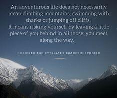 #ΗΕξίσωσηΤηςΕυτυχίας #Happiness #DailyHappinessQuote #ΕκδόσειςΧρονικό Climbing, Mount Everest, Shark, Adventure, Mountains, Nature, Travel, Life, Naturaleza