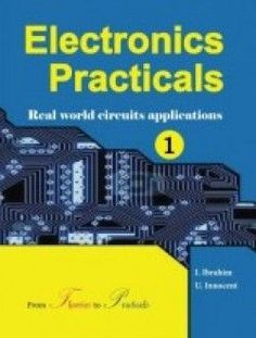 Electronics Practicals: real world circuits applications - PDF Download