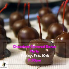 Chocolate Covered Dance Party! Friday February 10th at 7:30pm! Com party, eat, and DANCE!