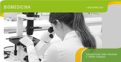 Biomedicina - Diagnosticar para prevenir e tratar doenças.