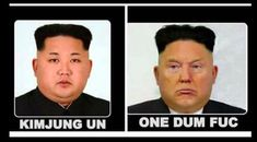 Kim Jung Un vs. One Dum Fuc Trump