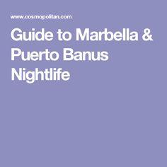Guide to Marbella & Puerto Banus Nightlife