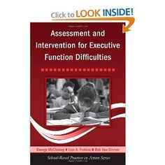 Assessment and Intervention for Executive Function Difficulties (School-Based Practice in Action): George McCloskey, Lisa A. Perkins, Bob Van Divner: 9780415957847: Amazon.com: Books