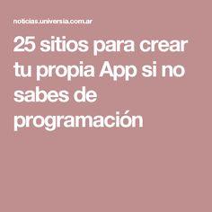 25 sitios para crear tu propia App si no sabes de programación