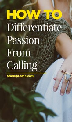 How to Differentiate Passion from Calling