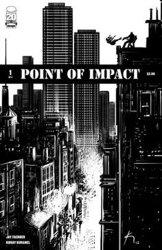 Point of Impact Cover by Koray Kuranel. Homicide Detective, Best Comic Books, Comic Reviews, Image Comics, Fun Comics, Comic Book Covers, New Artists, Willis Tower, Cover Art