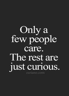 Only a few people care. Tap image for more iPhone quote wallpapers! - Inspiring quotes, quotes about life and motivation to live by Words Quotes, Me Quotes, Motivational Quotes, Inspirational Quotes, Sayings, Quotes Images, Wisdom Quotes, The Words, Cool Words