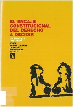Cagiao y Conde, Jorge: El encaje constitucional del derecho a decidir : un enfoque polémico. Madrid : Los libros de la Catarata, 2016, 270 p.