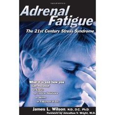 Adrenal Fatigue: The 21st Century Stress Syndrome (Paperback)  http://flavoredwaterrecipes.com/amazonimage.php?p=1890572152  1890572152