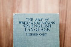 the art of writing and speaking the english language
