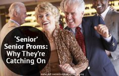 Who doesn't love an evening of festivities, dancing and fun? Teenagers aren't the only ones having prom night this month — communities nationwide are holding senior citizen proms for their elderly residents.