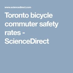 Toronto bicycle commuter safety rates - ScienceDirect