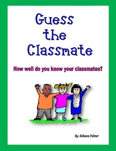 A fun end of the year activity for students to see how well they know their classmates after spending the year together. ...