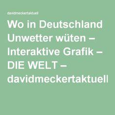 Wo in Deutschland Unwetter wüten – Interaktive Grafik – DIE WELT – davidmeckertaktuell
