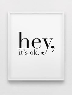 hey, it's ok. print // black and white home decor print // typographic poster on Etsy, £7.20
