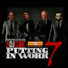 PUTTING IN WORK 7 hosted by @COREDJCUBE ~ We Got Now Mixtapes