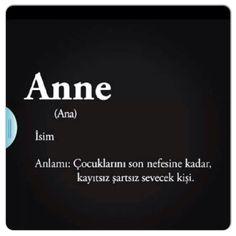 """Anne (Ana); İsim; Anlamı: """"Çocuklarını son nefesine kadar, kayıtsız şartsız sevecek kişi."""""""