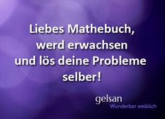 #zitat #mathe #problem #wunderbar #lustig www.gelsan.de Funny As Hell, Funny Cute, Haha, Sentences, Back To School, Funny Pictures, Jokes, Facts, Sayings