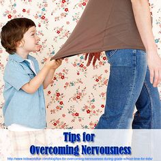 Tips for Overcoming Nervousness During Grade School Time for Kids?