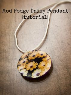 Mod Podge Daisy Pendant {tutorial} – Guest Post from Mod Podge Rocks!