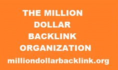 The Million Dollar Backlink Organization