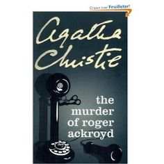 The Murder of Roger Ackroyd AUTHOR Agatha Christie