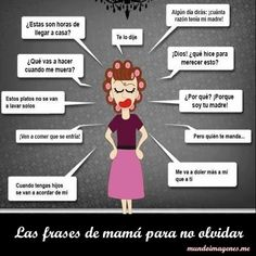 frases tipicas de las mamas - Google Search