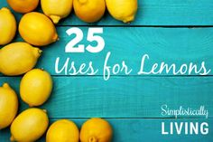 25 Uses for Lemons!