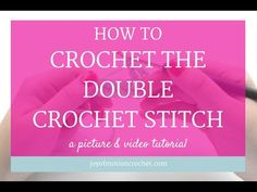 HOW TO Crochet the Double Crochet Stitch • Joy of Motion