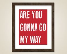 Red song lyric art - 8 x 10 art print - music quote red art - Lenny Kravitz - Are you gonna go my way. $15.00, via Etsy.
