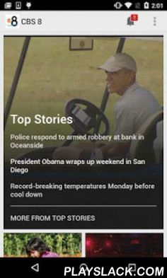 CBS 8 San Diego News  Android App - playslack.com ,  Download the free CBS 8 app and get breaking news and local coverage of San Diego delivered directly to your smartphone or tablet. The experienced CBS News 8 team provides the stories and videos that matter to San Diego with constant updates. It's San Diego news anytime, anywhere. Features include breaking news updates, local San Diego and California news stories, hourly weather and extended forecasts.