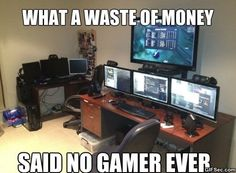 Said No One Ever Memes. Updated daily, for more funny memes check our homepage. Gamer Humor, Gaming Memes, Gamer Quotes, Gambling Games, Gambling Quotes, The Legend Of Zelda, Pc Gamer, Gamer Girls, Video Game Memes