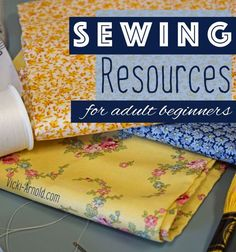 Sewing Resources for Adult Beginners - Learn to sew!