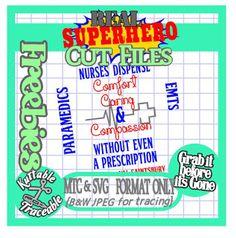 Cut Files! 25 Days Superheroes! Day #24 Free MTC & SVG {Nurse - EMT - Paramedics Quote}