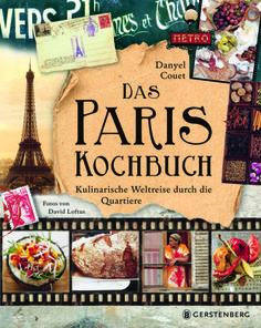 Das Paris-Kochbuch, Weltreise durch die Quartiere   Danyel Couet, David Loftus   Gerstenberg Verlag   Rezension   Cooking Worldtour