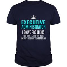 EXECUTIVE-ADMINISTRATOR T-Shirts, Hoodies, Sweaters
